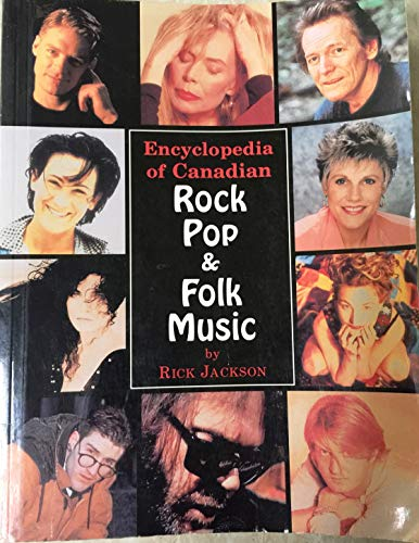 9781550820980: Encyclopedia of Canadian Rock Pop and Folk Music
