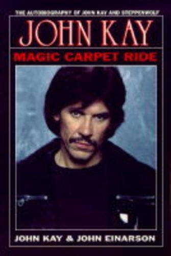 9781550821086: Magic Carpet Ride: The Autobiography of John Kay and