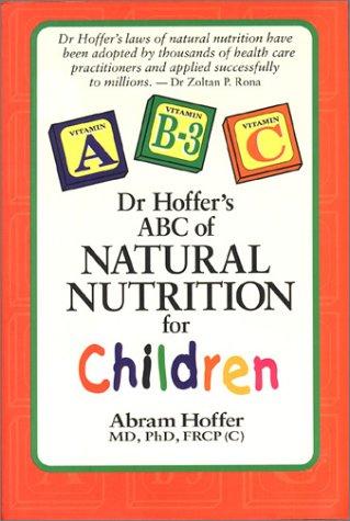 Dr. Hoffer's ABC of Natural Nutrition for: Abram Hoffer