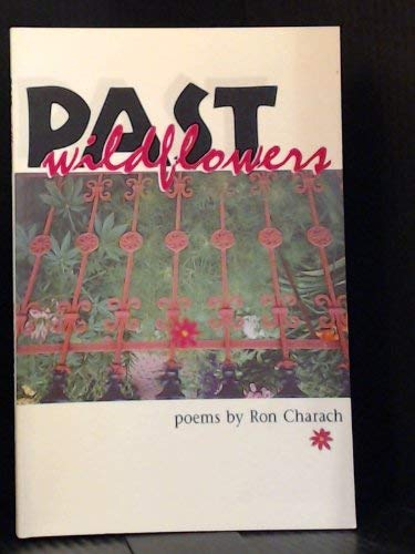 Past Wildflowers: Poems: Charach, Ron