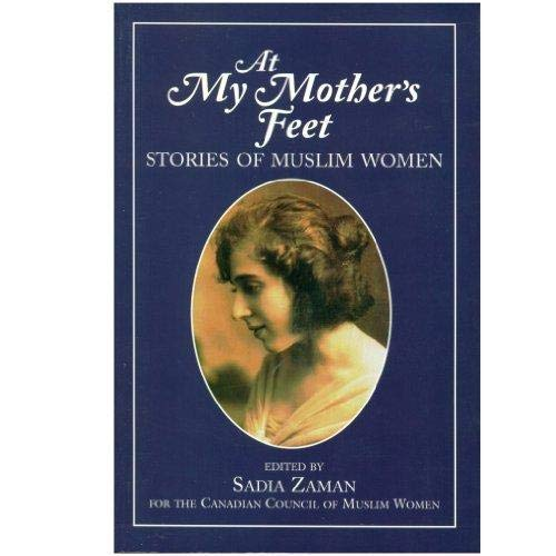 At My Mother's Feet: Stories of Muslim Women
