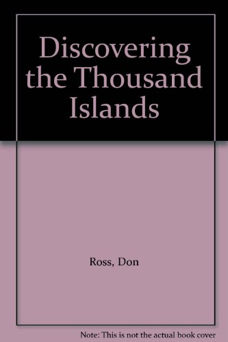 Discovering the Thousand Islands: Don Ross