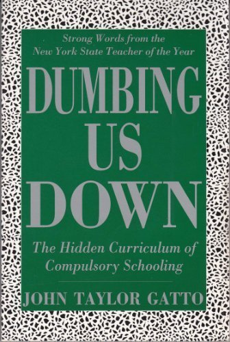 Dumbing Us Down --2001 publication.: New Society Publishers,2001