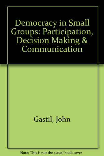 9781550922172: Democracy in Small Groups: Participation, Decision Making & Communication