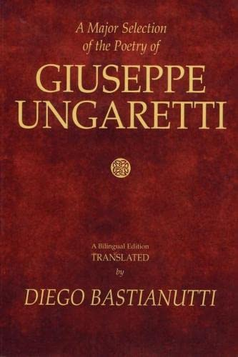 9781550960341: A Major Selection of the Poetry of Giuseppe Ungaretti: A Bilingual Edition