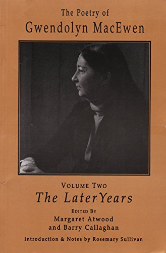 9781550960761: Gwendolyn Macewen: Volume Two The Later Years