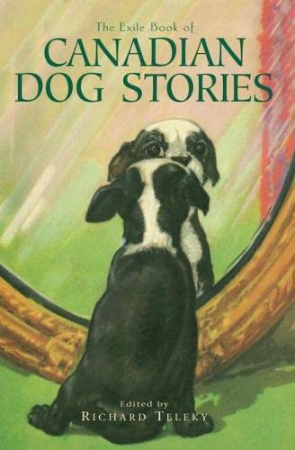 9781550961263: The Exile Book of Canadian Dog Stories