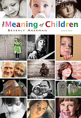 9781550961485: The Meaning of Children: Stories
