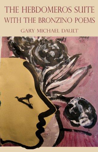 Hebdomeros Suite with the Bronzino Poems (Paperback): Gary Michael Dault