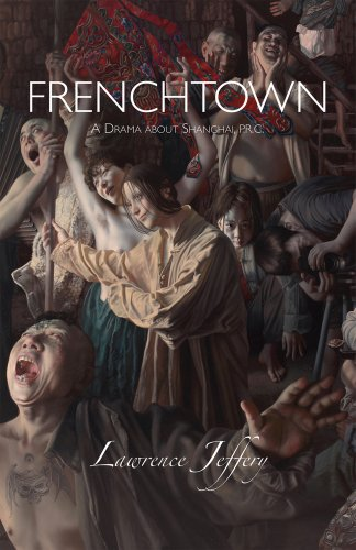 9781550963021: Frenchtown: A Drama about Shanghai, P.R.C.