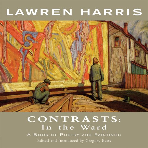 9781550963083: Lawren Harris: Contrasts: In the Ward - A Book of Poetry and Paintings (Exile Classics series)