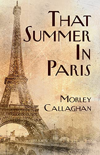 That Summer in Paris (Exile Classics): Callaghan, Morley