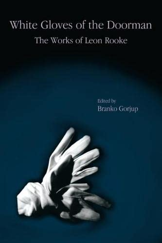 White Gloves of the Doorman: The Works of Leon Rooke: Gorjup, Branko
