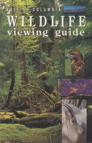 British Columbia Wildlife Viewing Guide (Wildlife Viewing Guides Series): Bill Wareham