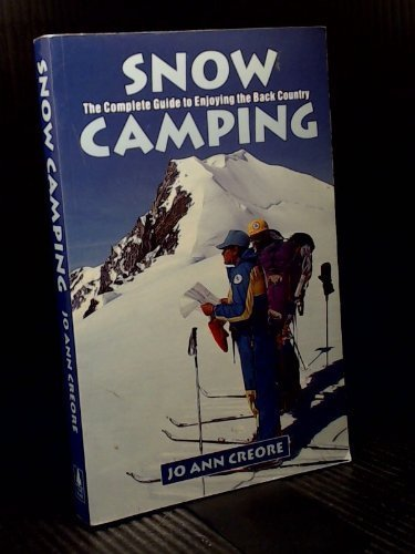 9781551050119: Snow Camping: The Complete Guide to Enjoying the Back Country