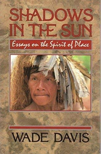 9781551050263: Shadows in the Sun : Travels to Landscapes of Spirit and Desire