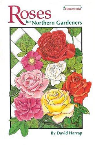 9781551050317: Roses for Northern Gardeners (Homeworld (Lone Pine))