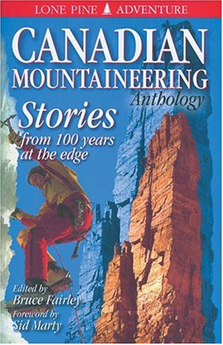 The Canadian Mountaineering Anthology: Lone Pine Publishing