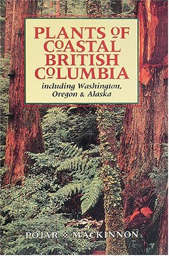 Plants of Coastal British Columbia : Including Washington, Oregon and Alaska