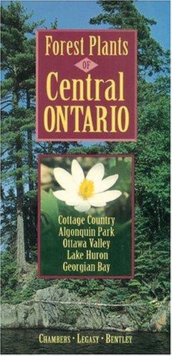 Forest Plants of Central Ontario: Cathy Bentley; Karen