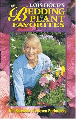 Lois Hole's Bedding Plant Favorites: By Lois Hole