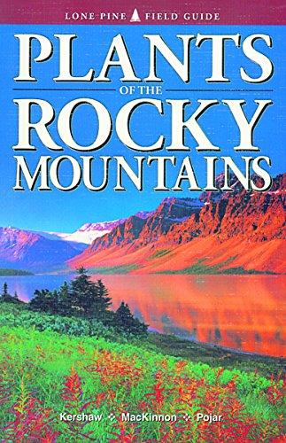 Plants of the Rocky Mountains (Lone Pine: Linda J. Kershaw;