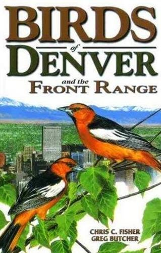 Birds of Denver and the Front Range: Chris C. Fisher, Greg Butcher