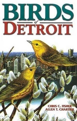 Birds of Detroit: Fisher, Chris C.
