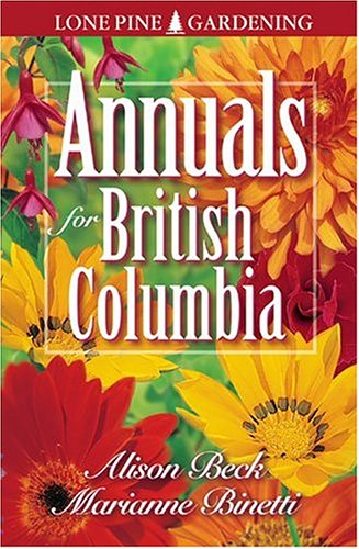 9781551051567: Annuals for British Columbia