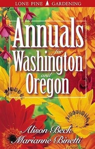9781551051604: Annuals for Washington and Oregon