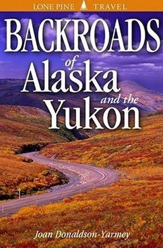 9781551052175: Backroads of Alaska and the Yukon