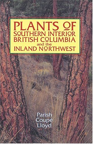 9781551052199: Plants of Southern Interior British Columbia and the Inland Northwest