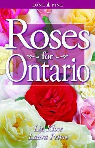 Roses for Ontario: Klose, Liz, Peters, Laura