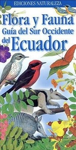 Flora y Fauna Guia del Sur Occidente: Chris Jiggins, Eduardo