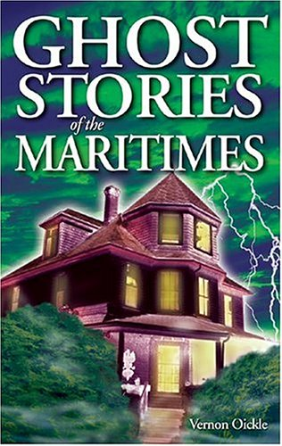 Ghost Stories of the Maritimesvolume I