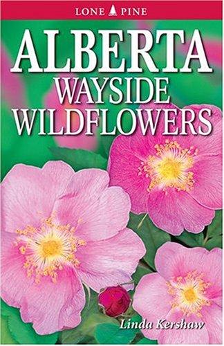 Alberta Wayside Wildflowers: Linda Kershaw