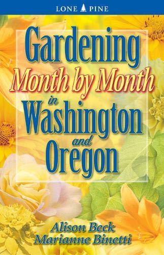 9781551053592: Gardening Month by Month in Washington and Oregon