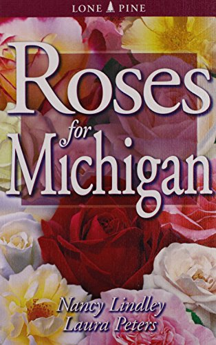 Roses for Michigan: Laura Peters; Nancy Lindley