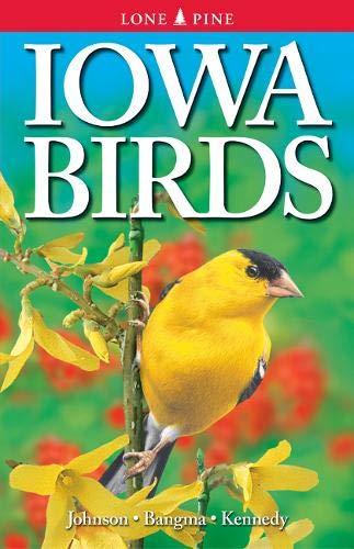 Iowa Birds: Ann Johnson; Gregory Kennedy; Jim Bangma