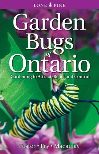 Garden Bugs of Ontario: BY (AUTHOR): LESLIE