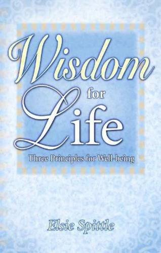 9781551055107: Wisdom for Life: Three Principles for Well-Being