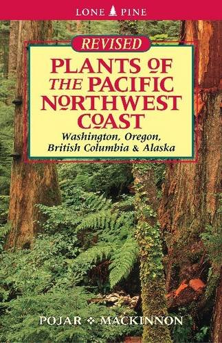 Plants of the Pacific Northwest Coast (revised Ed.)