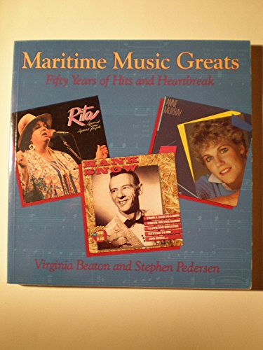 Maritime Music Greats: Fifty Years of Hits and Heartbreak: BEATON, VIRGINIA and, PEDERSEN, STEPHEN