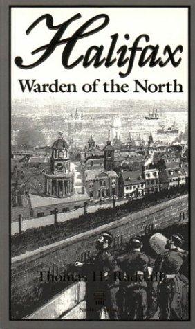 Ha;ifax Warden of the North: Raddall, Thomas H