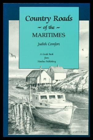 9781551090764: Country Roads of the Maritimes: New Brunswick, Prince Edward Island and Nova ...