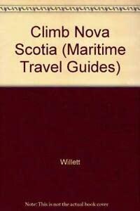 9781551090870: Climb Nova Scotia: A Rock Climbing Guide (Maritime Travel Guides)