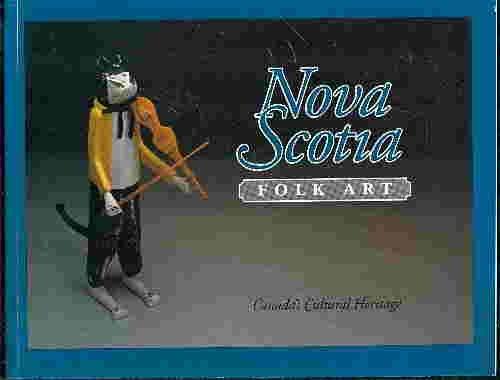 Nova Scotia Folk Art: Canada's Cultural Heritage: Riordon, Bernard;Art Gallery