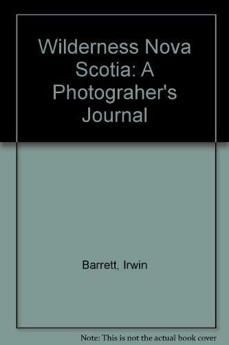 9781551091419: Wilderness Nova Scotia: A Photograher's Journal