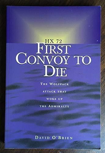 HX 72: The first convoy to die: O'Brien, David