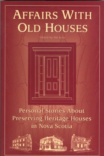 9781551092959: Affairs with old houses: Personal stories about preserving heritage houses in Nova Scotia